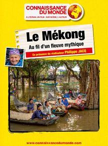 Telecharger Le Mekong, Au fil d'un fleuve mythique Dvdrip
