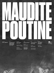 Maudite poutine streaming french/vf
