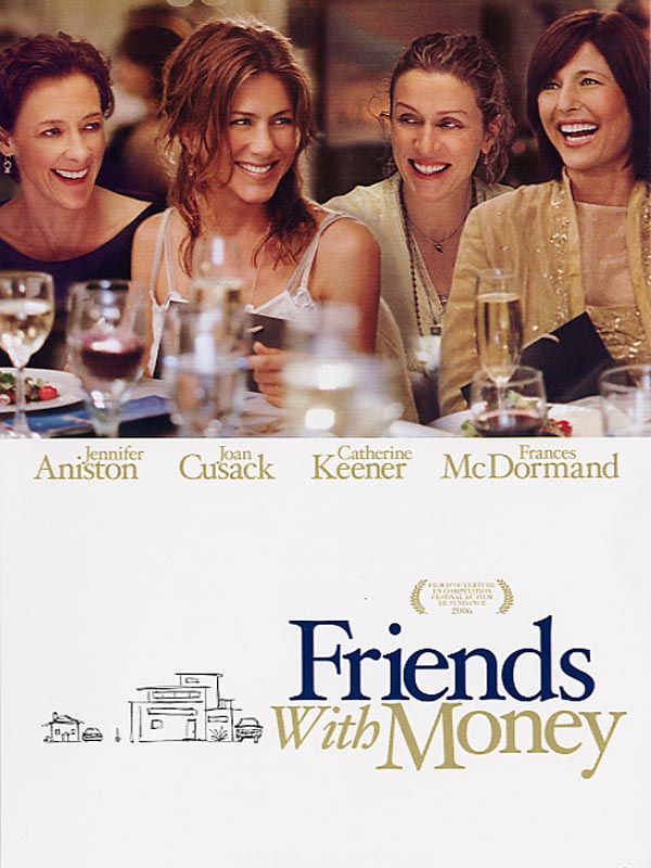 [1Fichier] Friends With Money 2005 [FRENCH] [DVDRIP]