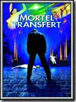 Mortel transfert