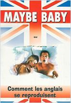 Photo Film Maybe Baby ou comment les anglais se reproduisent