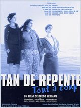 film : Tan de repente