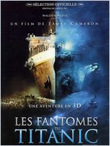 Les Fant�mes du Titanic (Ghosts of the Abyss)