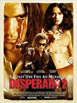Telecharger Desperado 2 - Il était une fois au Mexique (Once Upon a Time in Mexico Dvdrip Uptobox 1fichier