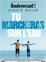 Tu marcheras sur l'eau (Walk On Water)