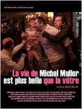 La Vie de Michel Muller est plus belle que la vôtre en streaming gratuit