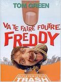 Va te faire foutre Freddy en streaming