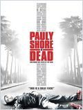 Pauly Shore est mort (Pauly Shore Is Dead)