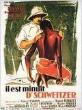 Il Est Minuit, Docteur Schweitzer en streaming gratuit