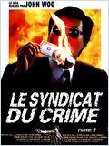 Le Syndicat du crime 2 (Yinghung bunsik II)
