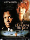A l'�preuve du feu (Courage Under Fire)