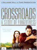 La force du pardon (Crossroads: A Story of Forgiveness )