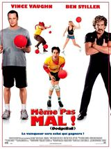 Meme pas mal ! Dodgeball streaming