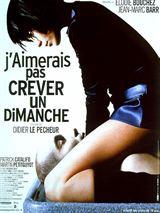 J'Aimerais Pas Crever Un Dimanche film streaming