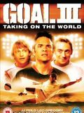 Goal! 3 : Taking on the world film complet