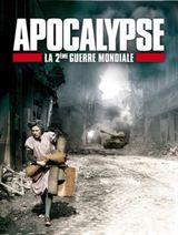 Apocalypse - La 2�me Guerre Mondiale en Streaming gratuit sans limite | YouWatch S�ries en streaming