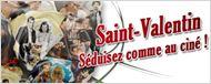 Saint-Valentin : séduisez... comme au ciné !