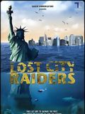 film Lost City Raiders : Le secret du monde englouti en streaming