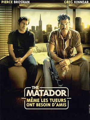 The Matador - même les tueurs ont besoin d'amis [FRENCH DVDRiP] | Multi Liens