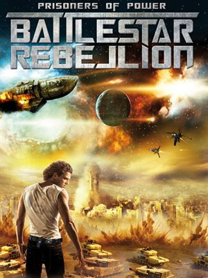 Prisoners of Power : Battlestar Rebellion [FRENCH DVDRiP] | Multi Liens