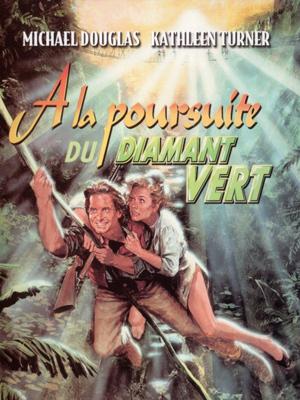 A la poursuite du diamant vert (1984) VFF DVD R AVI MP3