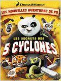 [DF] [DVDRiP] Kung Fu Panda : Les Secrets des Cinq Cyclones