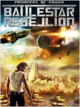 Prisoners of Power : Battlestar Rebellion (2012)